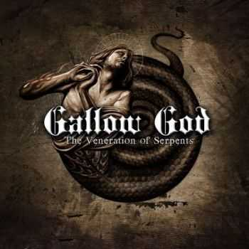 Gallow God - The Veneration Of Serpents (2013)