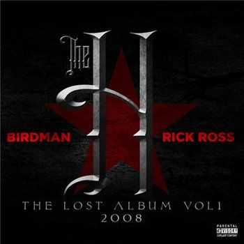Rick Ross & Birdman - The H: Lost Album Vol. 1 (2013)