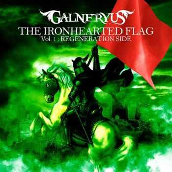 Galneryus  - The Ironhearted Flag Vol.1: Regeneration Side (2013)