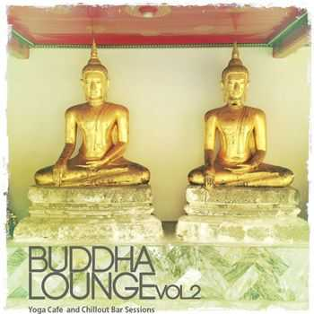 VA - Buddha Lounge, Vol. 2 (Yoga Cafe and Chillout Bar Sessions) (2013)