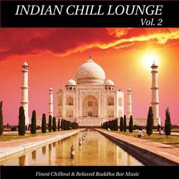 VA - Indian Chill Lounge Vol 2 (Finest Chillout & Relaxed Buddha Bar Music) (2013)
