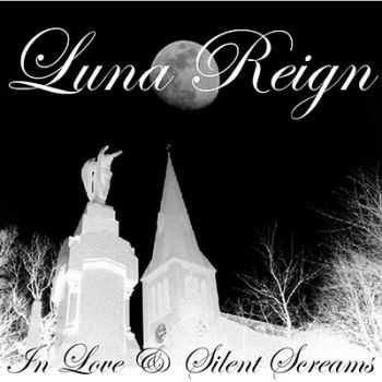 Luna Reign - In Love & Silent Screams (2011)