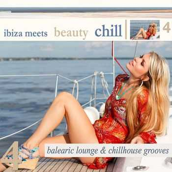 VA - Ibiza Meets Beauty Chill 4 (Balearic Lounge Chill House Grooves) (2013)