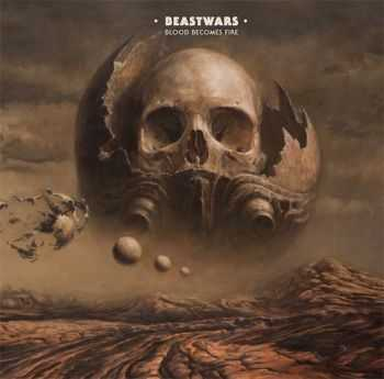 Beastwars  - Blood Becomes Fire (2013)