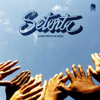 Setenta - Latin Piece of Soul (2013)