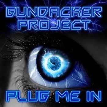 Gundacker Project - Plug Me In (2013)
