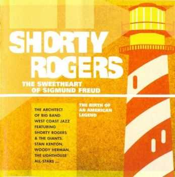 Shorty Rogers - The Sweetheart of Sigmund Freud (2004) FLAC
