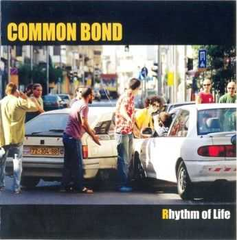Common Bond - Rhythm Of Life (2006) FLAC