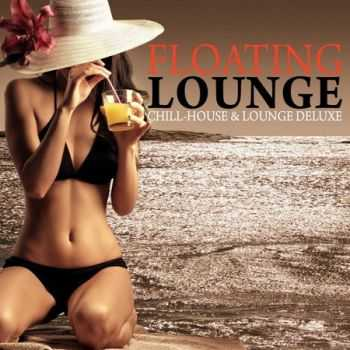 Floating Lounge: Chill House & Lounge Deluxe (2013)