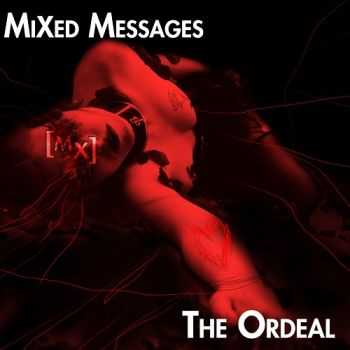 Mixed Messages - The Ordeal (2013)