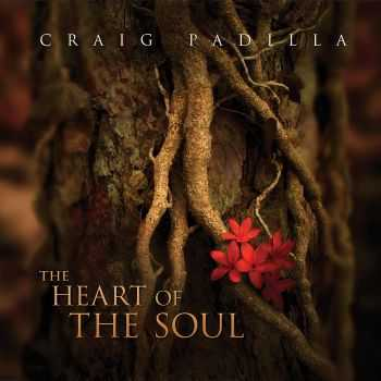 Craig Padilla - The Heart Of The Soul (2012)