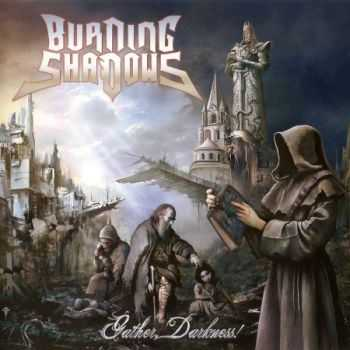 Burning Shadows - Gather, Darkness! (2012) (Lossless) + MP3