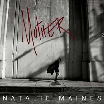 Natalie Maines - Mother (2013)