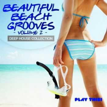 Beautiful Beach Grooves Vol.2 (Deep House Collection) (2013)