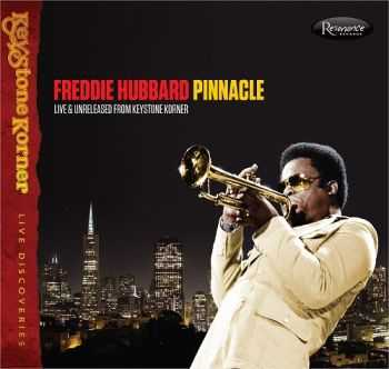 Freddie Hubbard - Pinnacle: Live & Unreleased from Keystone Korner (1980)