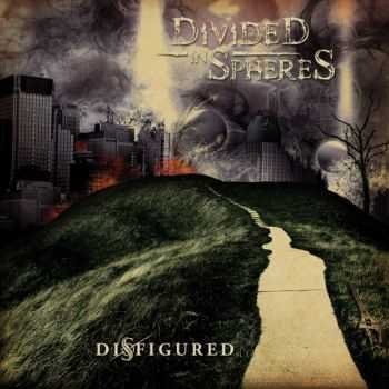 Divided In Spheres - Disfigured (2012)