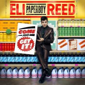 Eli Paperboy Reed - Come And Get It! (2010) FLAC