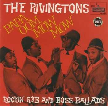 The Rivingtons - Papa Oom Mow Mow: Rockin' R&B and Boss Ballads