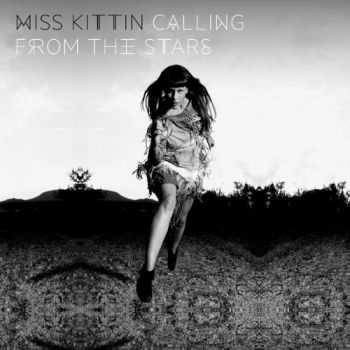 Miss Kittin - Calling From the Stars (iTunes Deluxe Edition) (2013)