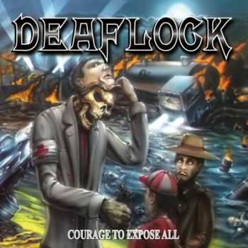 Deaflock – Courage To Expose All (2013)