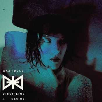 Wax Idols - Discipline And Desire (2013)