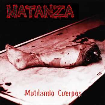 Matanza - Mutilando Cuerpos (Single) (2008)