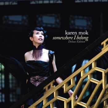 Karen Mok - Somewhere I Belong [Deluxe Edition] (2013) HQ