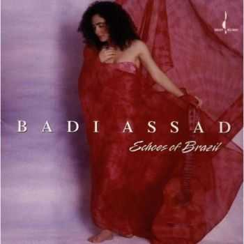Badi Assad - Echoes of Brazil (1997) HQ