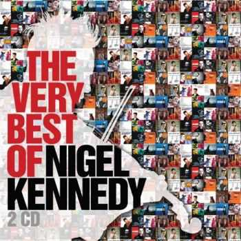 Nigel Kennedy - The Very Best of Nigel Kennedy (2010)