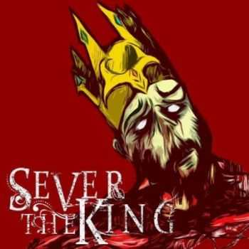 Sever The King - Sever The King (EP) (2012)