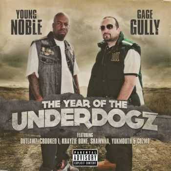 Young Noble (Outlawz) & Gage Gully - The Year of the Underdogz (2013)