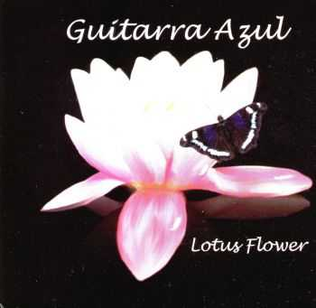 Guitarra Azul - Lotus Flower (2012) FLAC