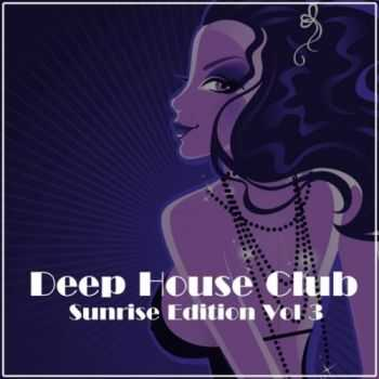 VA - Deep House Club: Sunrise Edition, Vol. 3 (2013)