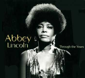 Abbey Lincoln - Through the Years: 1956-2007