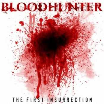 Bloodhunter - The First Insurrection (Demo) (2013)