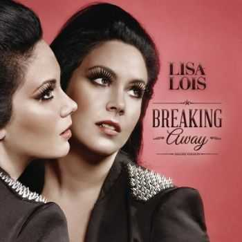 Lisa Lois - Breaking Away [Deluxe Edition](2013)