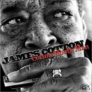 James Cotton - Cotton Mouth Man (2013)