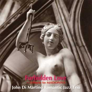 John Di Martino Romantic Jazz Trio - Forbidden Love: Tribute to Madonna (2012) HQ
