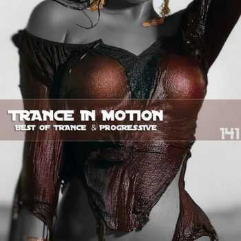 Trance In Motion Vol.141 (Mixed By E.S.) (2013)