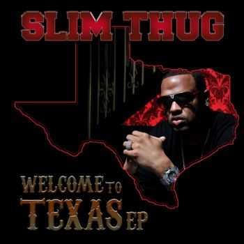 Slim Thug - Welcome to Texas EP (2013)