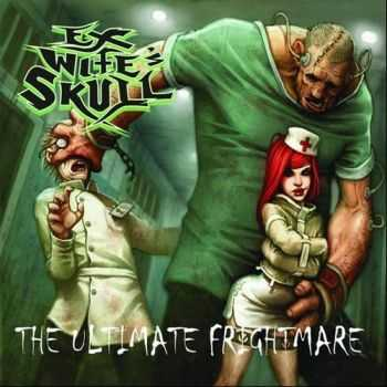 Ex Wife's Skull - The Ultimate Frightmare (2013)