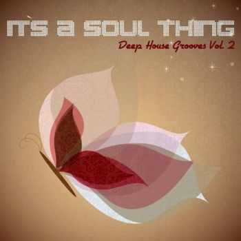 It's A Soul Thing: Deep House Grooves Vol.2 (2013)