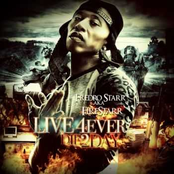 Fredro Starr (Onyx) - Live 4Ever, 2Day (2013)