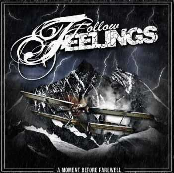 Follow Feelings - A Moment Before Farewell (2013)