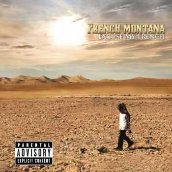 French Montana - Excuse My French (Limited Deluxe Edition) (2013)
