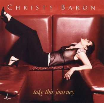 Christy Baron - Take This Journey (2002) HQ