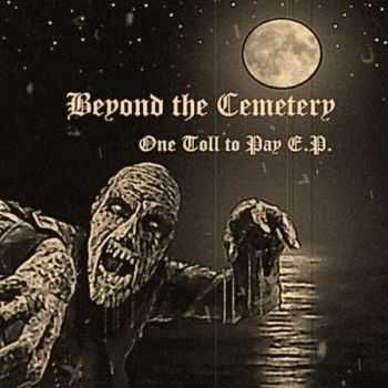 Beyond The Cemetery - One Tool To Pay (EP) (2012)