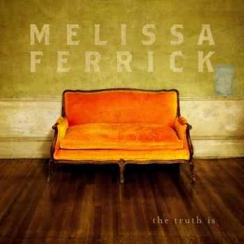 Melissa Ferrick - The Truth Is (2013)