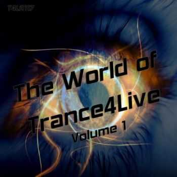 The World Of Trance4Live Volume 1 (2013)