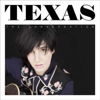 Texas - The Conversation (Deluxe Version) (2013)